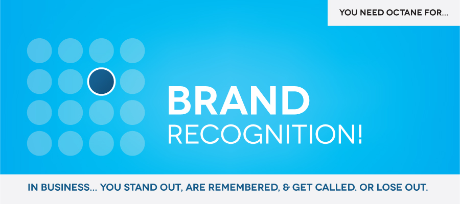 Octane specializes in BRAND RECOGNITION